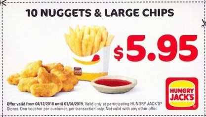 10 Nuggets, Large Chips $5.95 Hungry Jack's Voucher Expires 1 April 2019