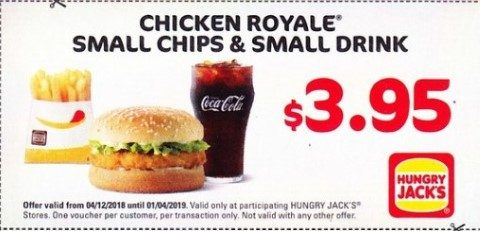 Chicken Royale, Small Chips, Small Drink $3.95 Hungry Jack's Voucher Expires 1 April 2019
